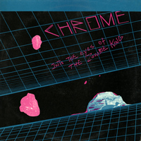 Chrome - Into the Eyes of the Zombie King