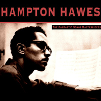 Hampton Hawes - The Fantastic Songs Masterpieces
