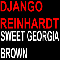 Django Reinhardt - Sweet Georgia Brown