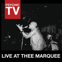 Psychic TV - Live at Thee Marquee