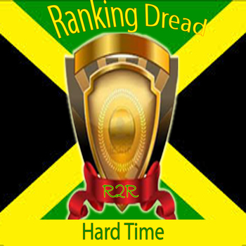 Ranking Dread - Hard Time