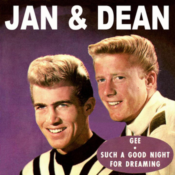 Jan & Dean - Gee / Such a Good Night for Dreaming