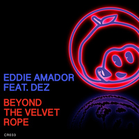 Eddie Amador - Beyond the Velvet Rope (feat. Dez) - Single