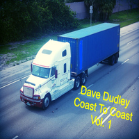 Dave Dudley - Coast to Coast, Vol 1.