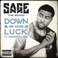 Sage The Gemini - Down On Your Luck (Explicit)