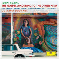 Los Angeles Philharmonic - Adams: The Gospel According To The Other Mary