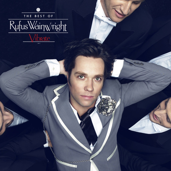 Rufus Wainwright - Vibrate: The Best Of (Explicit)
