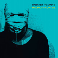 Cabaret Voltaire - Micro-Phonies (Remastered Version)