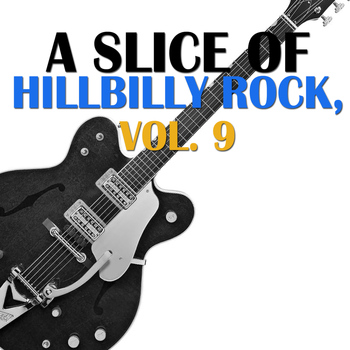 Various Artists - A Slice of Hillbilly Rock, Vol. 9