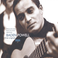 Baden Powell - Three Originals: Tristeza On Guitar / Poema On Guitar / Apaixonado