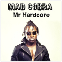 Mad Cobra - Mr Hardcore