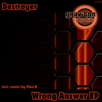 Destroyer - Wrong Answer EP