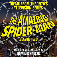 "Dominik Hauser - Main Title: Season 2 (From ""The Amazing Spider-Man"")"