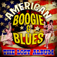 Various Artists - American Boogie & Blues - The Lost Album