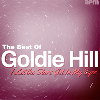 Goldie Hill - I Let the Stars Get in My Eyes - Best of Goldie Hill