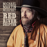 Michael Martin Murphey - Red River Drifter