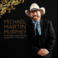 Michael Martin Murphey - Playing Favorites