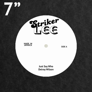 Delroy Wilson - Just Say Who