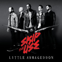 Skip the Use - Little Armageddon (Deluxe)