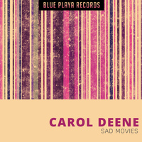 Carol Deene - Sad Movies