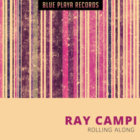 Ray Campi - Rolling Along