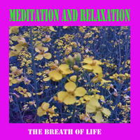 The Breath of Life - Meditation and Relaxation