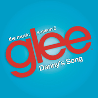Glee Cast - Danny's Song (Glee Cast Version)