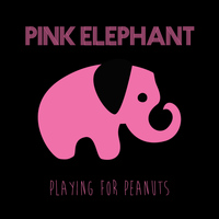 Pink Elephant - Playing for Peanuts - EP