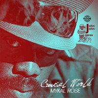 Mykal Rose - Crucial World