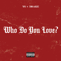 YG - Who Do You Love? (Explicit)