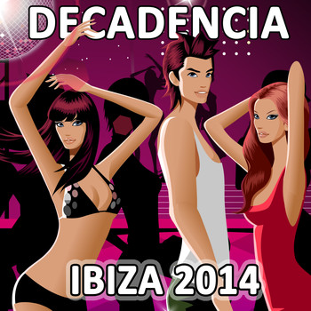 Various Artists - Decadencia Ibiza 2014