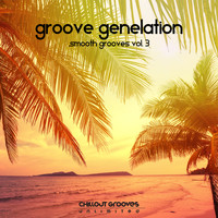 Groove Genelation - Smooth Grooves, Vol. 3 (Explicit)