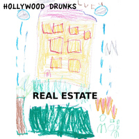 Hollywood Drunks - Real Estate