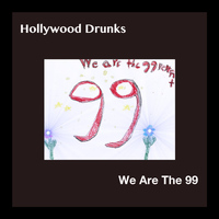 Hollywood Drunks - We Are the 99