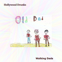 Hollywood Drunks - Old Dad