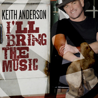 Keith Anderson - I'll Bring the Music