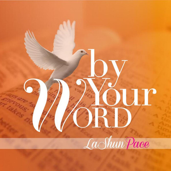 LaShun Pace - By Your Word