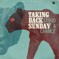 Taking Back Sunday - Stood A Chance