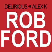 Delirious - Rob Ford