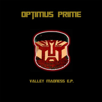 Optimus Prime - Valley Madness E.P.
