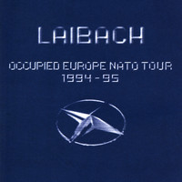 Laibach - Occupied Europe NATO Tour 1994-95