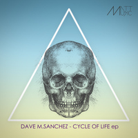 Dave M.Sanchez - Cycle Of Life EP