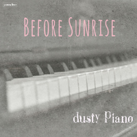 Dusty Piano - Before Sunrise