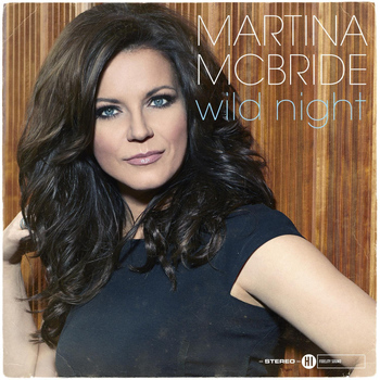 Martina McBride - Wild Night