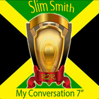 Slim Smith - My Conversation 7""