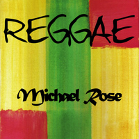 Michael Rose - Reggae Michael Rose