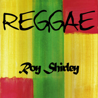 Roy Shirley - Reggae Roy Shirley