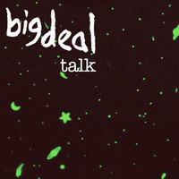 Big Deal - Talk (Explicit)
