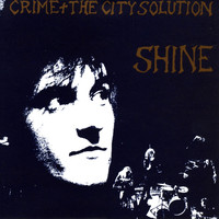 Crime And The City Solution - Shine