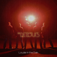 The Detours - Louder In the Dark